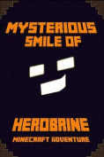 Minecraft: Mysterious Smile of Herobrine