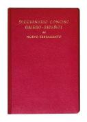 Diccionario Conciso Griego-Espanol del Nuevo Testamento [Spanish]