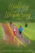 Walking and Wondering