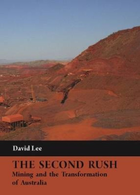 The Second Rush: Mining and the Transformation of Australia