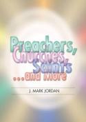 Preachers, Churches, Saints . . . and More