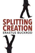 Splitting Creation
