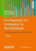 Creo Parametric 3.0 - Einstiegskurs Fur Maschinenbauer [GER]