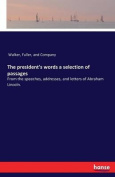 The President's Words a Selection of Passages