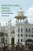 South East Asian Railway Journeys