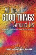 All The Good Things Around Us