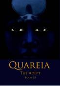 Quareia the Adept: Book Twelve