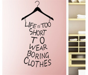 Bluestercool Wall Stickers,Life Is Too Short To Wear Boring Clothes Vinyl Wall Art Sticker Decal Mural