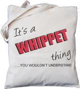 It's a WHIPPET thing - you wouldn't understand - Natural Cotton Shoulder Bag - Gift ...