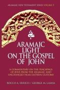 Aramaic Light on the Gospel of John