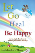 Let Go, Heal, Be Happy