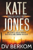 Kate Jones Thriller Series, Vol. 1