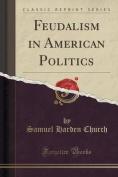 Feudalism in American Politics
