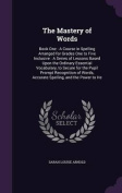 The Mastery of Words: Book One