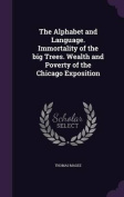 The Alphabet and Language. Immortality of the Big Trees. Wealth and Poverty of the Chicago Exposition
