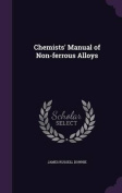 Chemists' Manual of Non-Ferrous Alloys