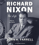 Richard Nixon: The Life [Audio]