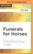 Funerals for Horses [Audio]