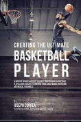 Creating the Ultimate Basketball Player