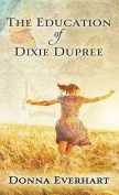 The Education of Dixie Dupree [Large Print]