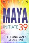 Maya Initiate 39