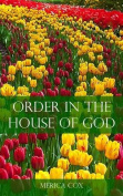 Order in the House of God