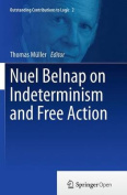 Nuel Belnap on Indeterminism and Free Action