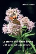 Le Storie Dell'orso Bruno. I. Gli Amici del Lago Di Sotto [ITA]
