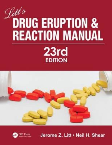 Litt's Drug Eruption and Reaction Manual, 23rd Edition by Jerome Z. Litt.