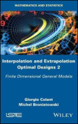 Interpolation and Extrapolation Optimal Designs V2 - Finite Dimensional General Models
