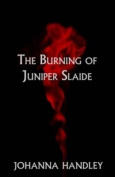 The Burning of Juniper Slaide