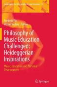 Philosophy of Music Education Challenged: Heideggerian Inspirations