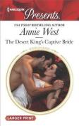 The Desert King's Captive Bride  [Large Print]