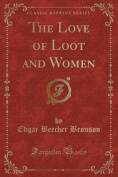 The Love of Loot and Women