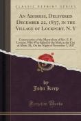 An Address, Delivered December 22, 1837, in the Village of Lockport, N. y