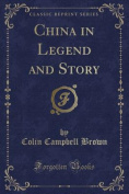 China in Legend and Story