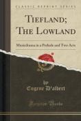 Tiefland; The Lowland