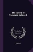 The History of Tasmania, Volume 2