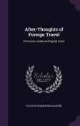 After-Thoughts of Foreign Travel