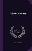 The Bible of To-Day