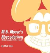 Al B. Mouse's Abecedarium New Full Color Edition