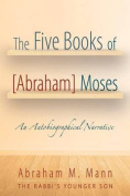 The Five Books of [Abraham] Moses