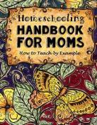 Homeschooling Handbook for Moms