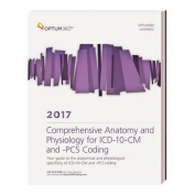 Comprehensive Anatomy and Physiology for ICD-10-CM & PCs Coding 2017