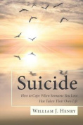 Suicide, How to Cope When Someone You Love Has Taken Their Own Life