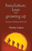 Revolution, Love and Growing Up