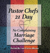 Pastor Chefs 21 Day No Complaining Marriage Challenge