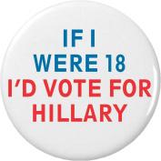If I were 18 I'd Vote for HILLARY 5.7cm Bottle Opener w/ Keyring President Clinton