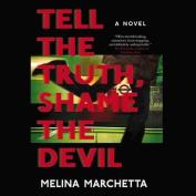 Tell the Truth, Shame the Devil [Audio]