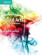 Visual Arts for the IB Diploma Coursebook